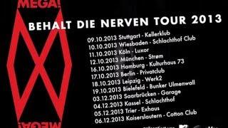 "MEGA! MEGA! ""Behalt die Nerven"" Tourtrailer 2013"
