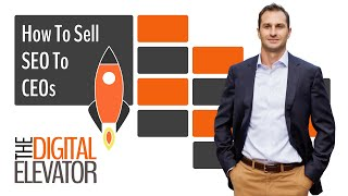 How to sell SEO to CEO's