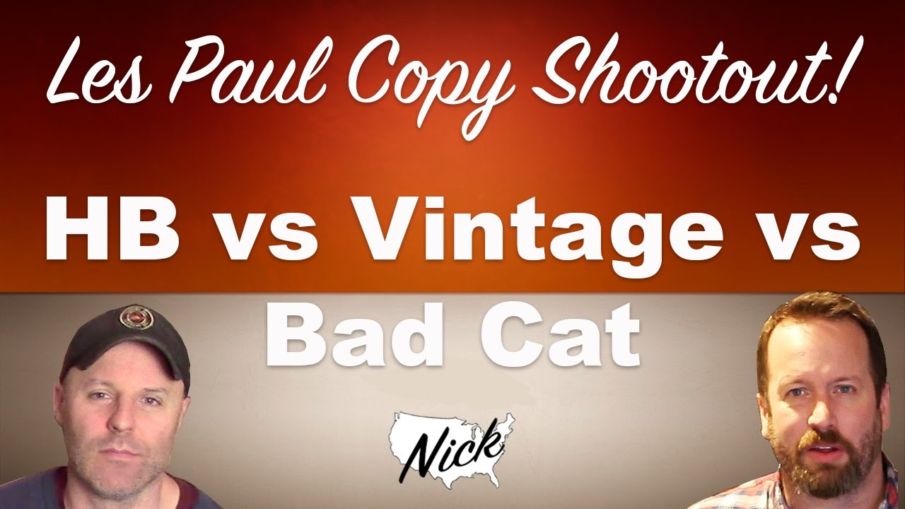 Vintage Bad Copy Part 3 Parting Thoughts Harley Benton Vs Vintage Vs Bad Cat Les Paul Copy Shootout