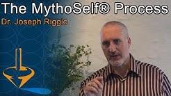 The MythoSelf® Process - Dr. Joseph Riggio
