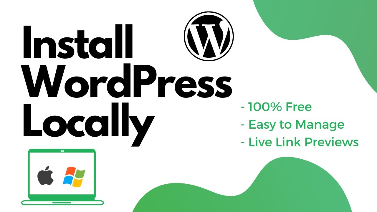 How to Install WordPress Locally for FREE (Mac/PC) - Easy to Manage & Live Link Previews
