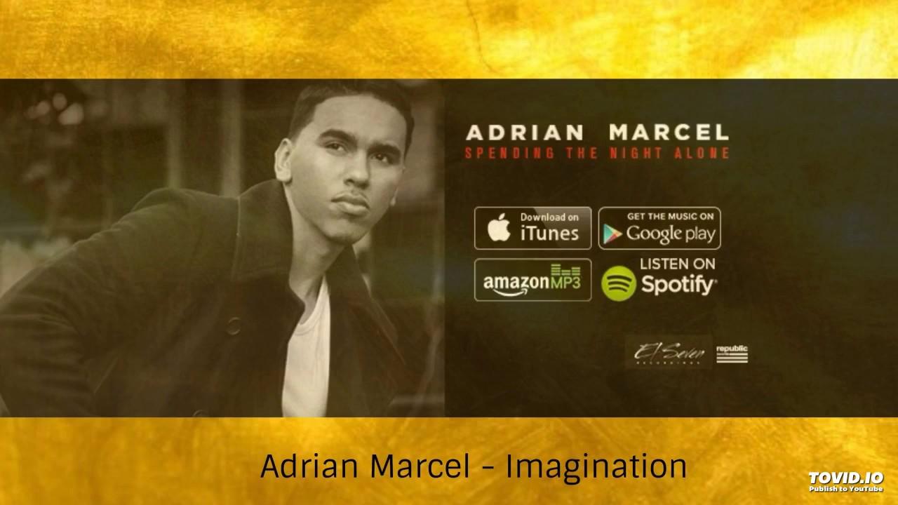 Adrian Marcel - Imagination (New) (May 2017)