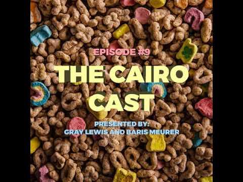 Cairo Cast - Episode 9