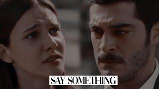 Mahur & Celal | Say Something (Maraşlı)