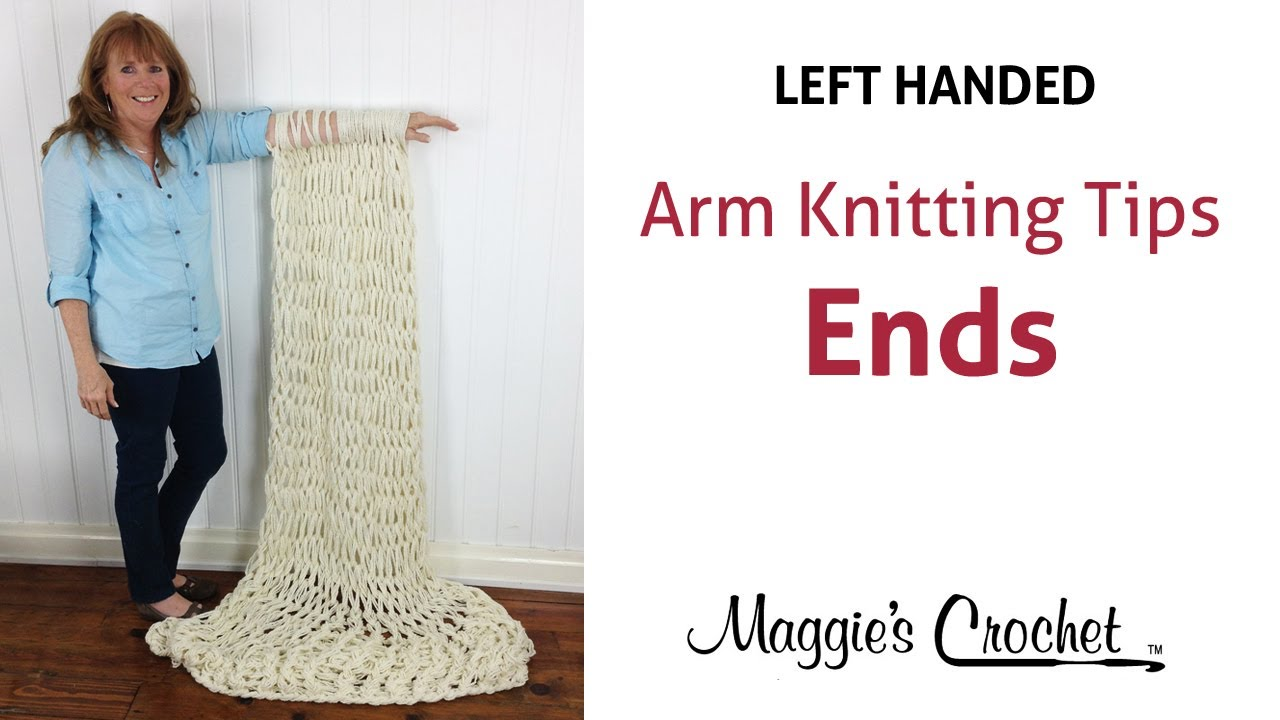 Arm Knitting Left Handed : Maggie s arm knitting tips weave sew in ends left