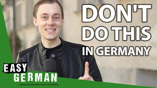 8 things NOT to do in Germany | Easy German 349
