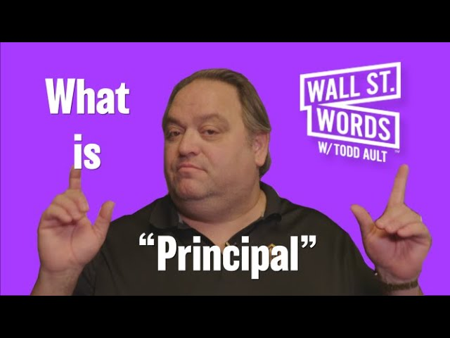 Wall Street Words word of the day = Principal