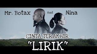LIRIK LAGU MR BOTAX feat NINA  - CINTA TERAKHIR