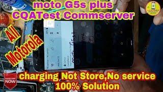 Moto G5s plus All motorola CQATest Commserver/ changing Not Store / No service Problem Solution 100%