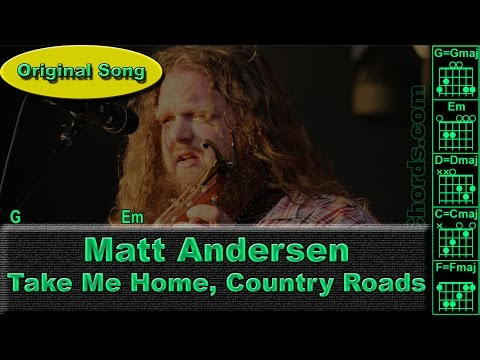 Matt Andersen - (John Denver) - Take Me Home, Country Roads - Original - Guitar Chords (0020-A1)