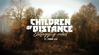 Children of Distance - Életfogytig veled (ft. Fodor Liza)