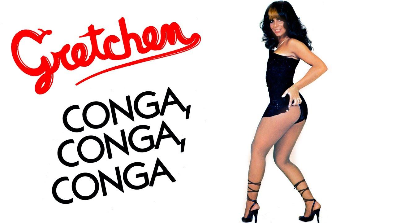 Gretchen - Conga Conga Conga - you and me