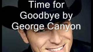 Time for Goodbye by George Canyon