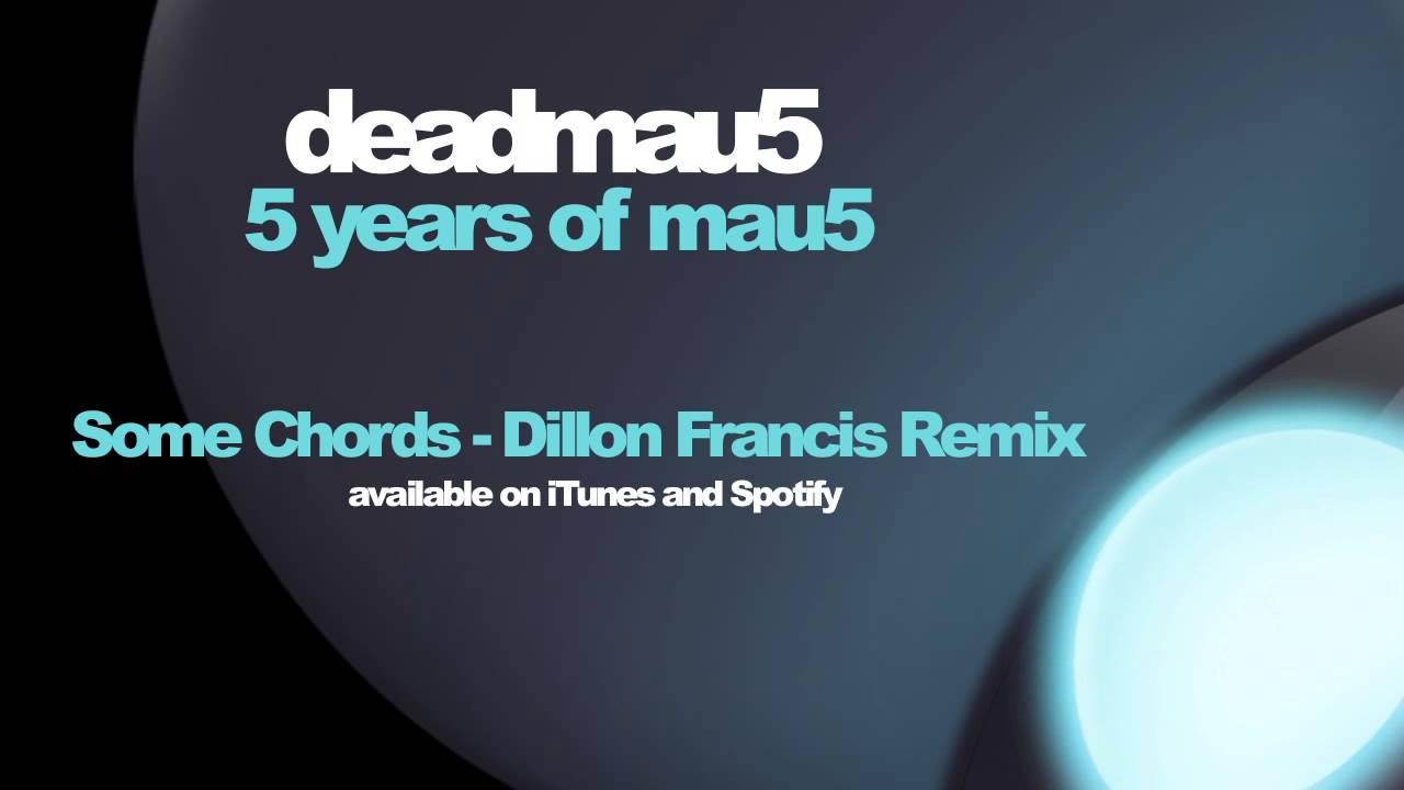deadmau15   Some Chords Dillon Francis remix