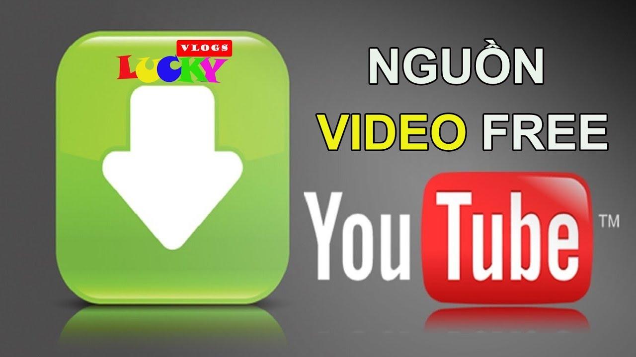 Các nguồn video miễn phí khủng đầy đủ chủ đề để làm video youtube không vi phạm bản quyền mới