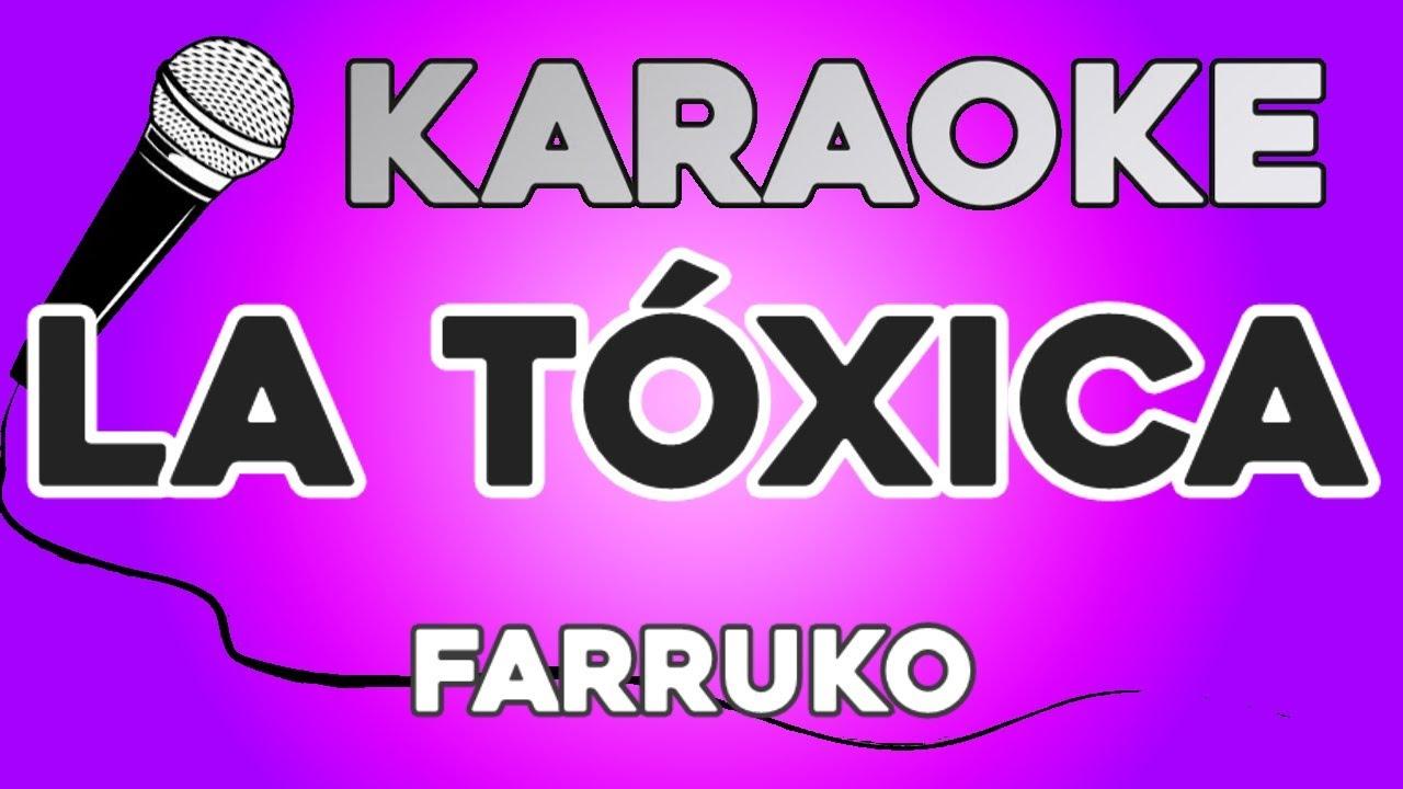 KARAOKE (La tóxica - Farruko)