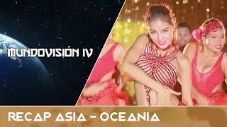 MUNDOVISIÓN 4 | Recap Asia - Oceanía