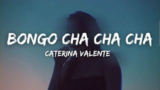 Caterina Valente - Bongo Cha Cha Cha (Lyrics) Bongo la, bongo cha cha cha
