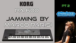 KORG PA600 ARRANGER | Jamming by Marco Parisi part 2 | Synthcloud