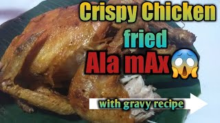 Chicken fried Ala mAx