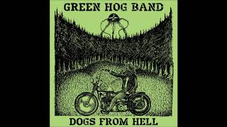 Green Hog Band - Dogs From Hell (Full Album 2020)