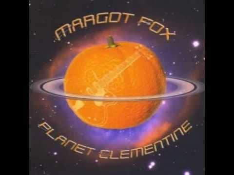 Margot Fox - Planet Clementine