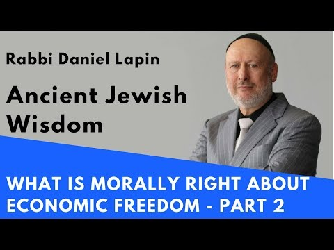 Rabbi Lapin - What is Morally Right About Economic Freedom? Part 2/4