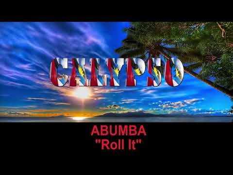 Abumba - Roll It (Antigua 2019 Calypso)