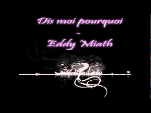 Dis moi pourquoi - Eddy Miath