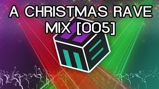 Mixes - A Christmas Rave [Mix 005]