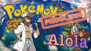 Top 6 Pokémon Problems with the Alola Region