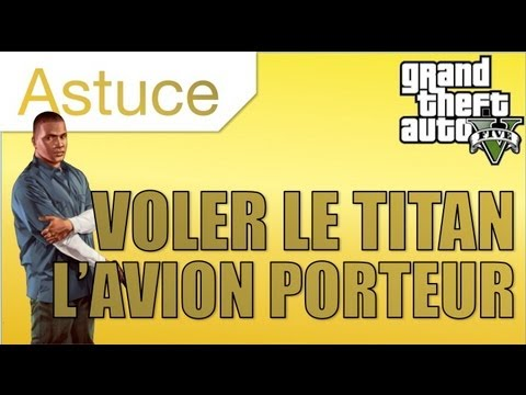 GTA 5 - Avoir/voler le titan (Avion gros porteur militaire)