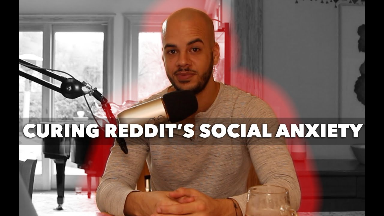 Reddit Social Anxiety - A Lengthy Q&A (How To Cure Social Anxiety