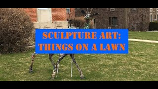 Sculpture Art: Things on a Lawn