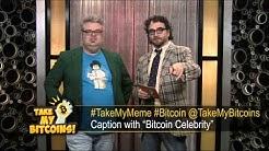 """Bitcoin Celebrity"": Take My Meme June 26th - Take My Bitcoins Ep.11"