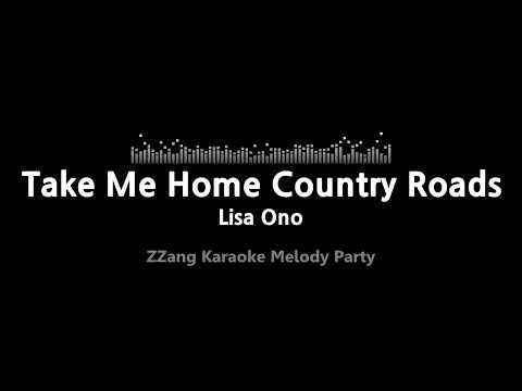 Lisa Ono-Take Me Home Country Roads (Melody) [ZZang KARAOKE]