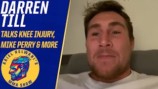Darren Till talks recent knee injury, sends best wishes to Mike Perry | Ariel Helwani's MMA Show