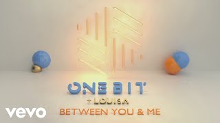 One Bit, Louisa - Between You and Me (Lyric Video)