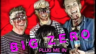 Plug Me In | BIG ZERO