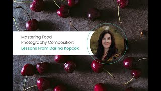Mastering Food Photography Composition with Darina Kopcok