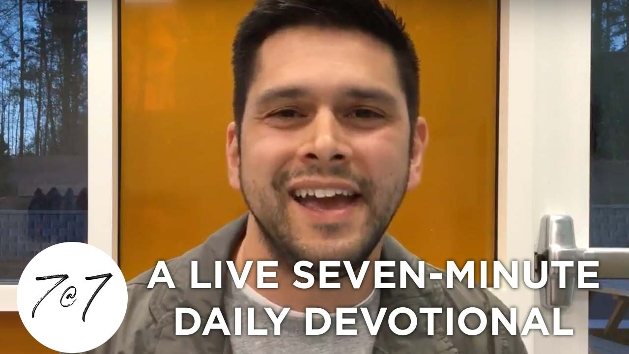 7@7: A Live Seven-Minute Daily Devotional - Day 35
