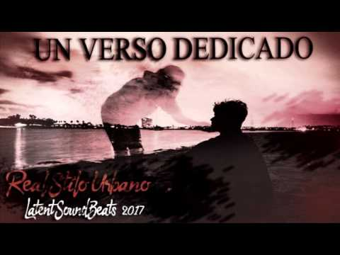 UN VERSO DEDICADO / REAL STILO URBANO (LATENTSOUND BEATS - JEC BEATS) RSU 2017