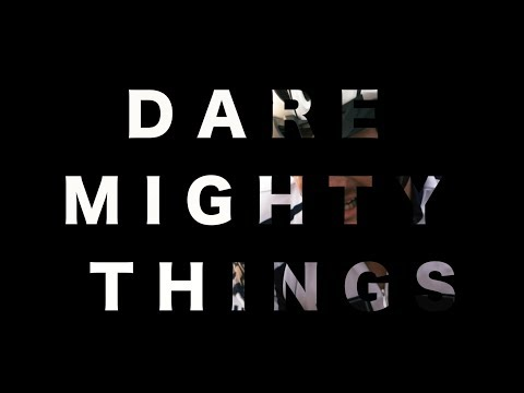 DARE MIGHTY THINGS 2018