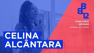 Território Kehinde com Celina Alcântara - Mesa 1 - Vídeo 1/4