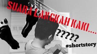 Download SUARA LANGKAH KAKI..... #shortstorymistery