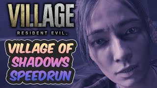 MAX DIFFICULTY SPEEDRUN! | Resident Evil Village | Village of Shadows Speedrun | 2:55:57 | No NG+
