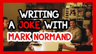 Writing A Joke With Mark Normand