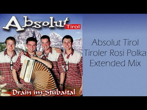 Absolut Tirol - Tiroler Rosi Polka - Dumpert Anthem (10 uur)