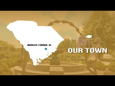 OUR TOWN |  Moncks Corner