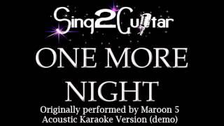 One More Night (Acoustic Karaoke Backing Track) Maroon 5